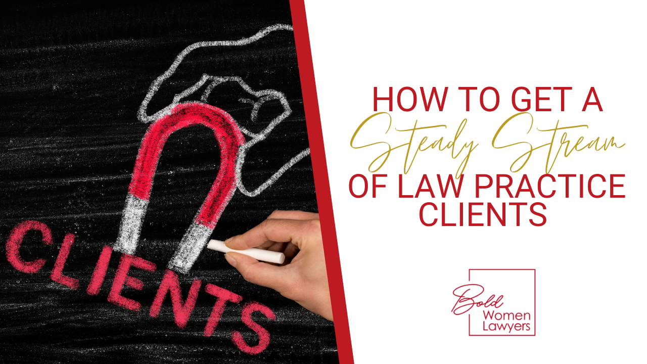 How To Get A Steady Stream Of Law Practice Clients