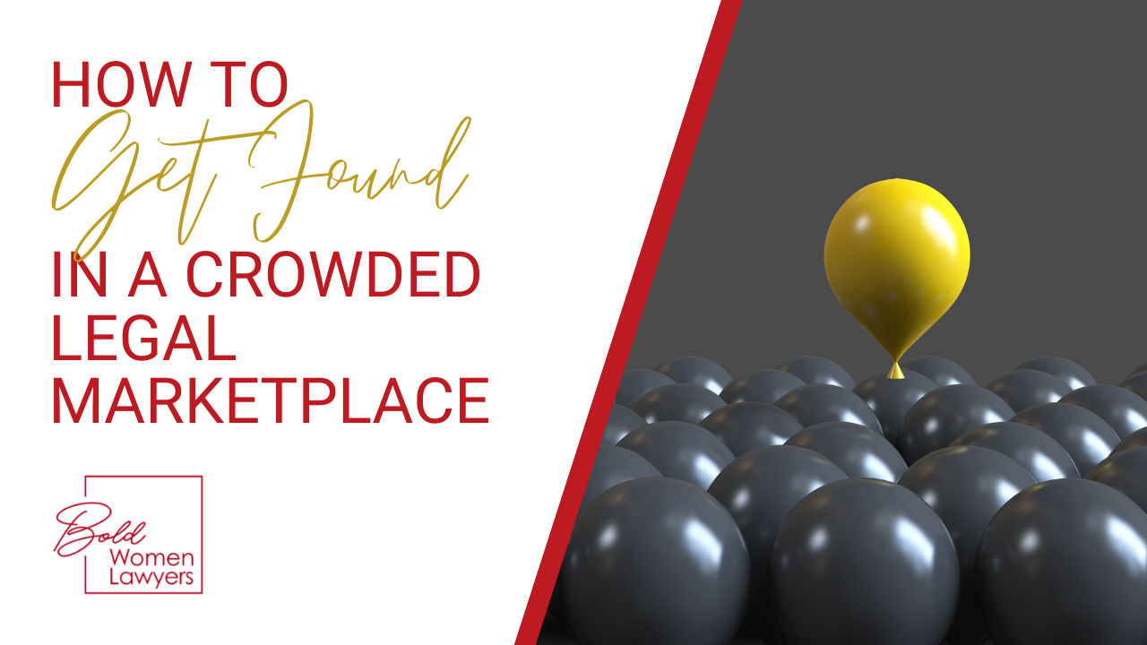 How To Get Found In A Crowded Legal Marketplace