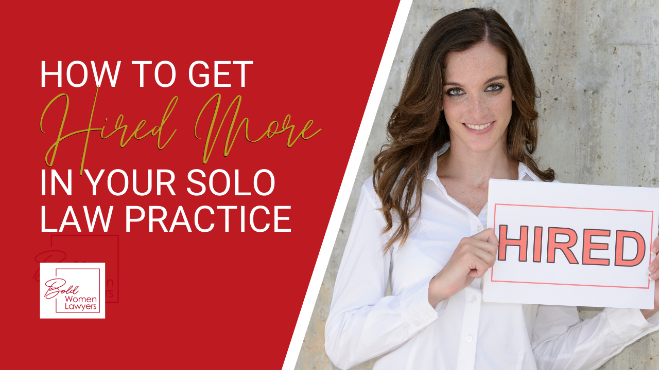 How To Get Hired More In Your Solo Law Practice
