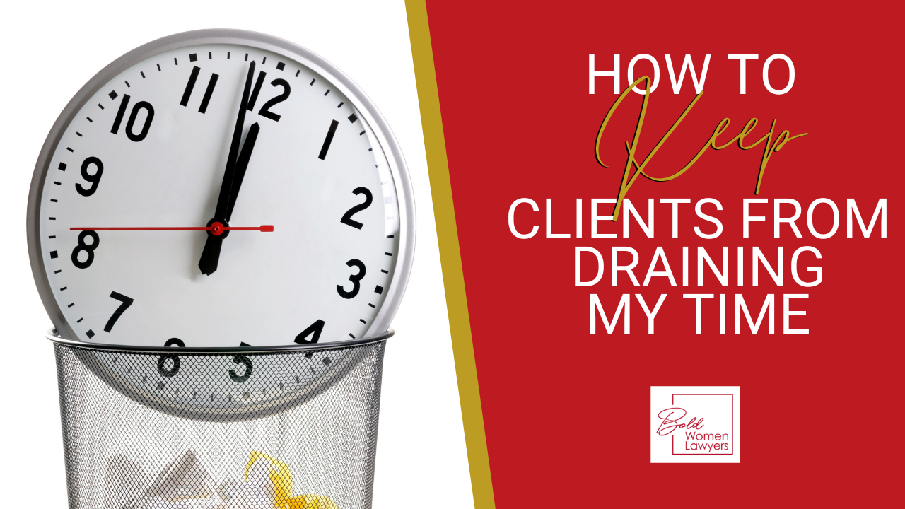 How To Keep Clients From Draining My Time