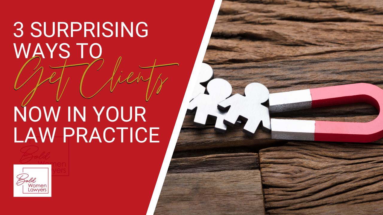 3 Surprising Ways To Get More Clients Now