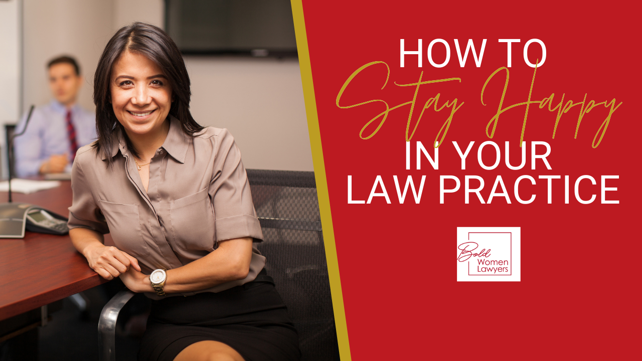 How To Stay Happy In Your Law Practice